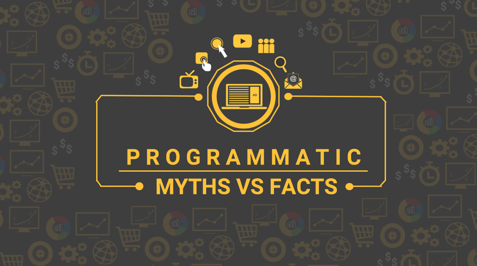 4 Programmatic Myths and Facts You Should Know